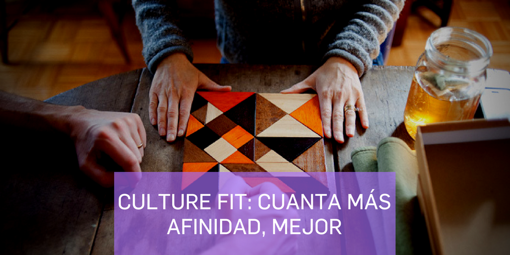 Culture Fit: cuanta más afinidad, mejor